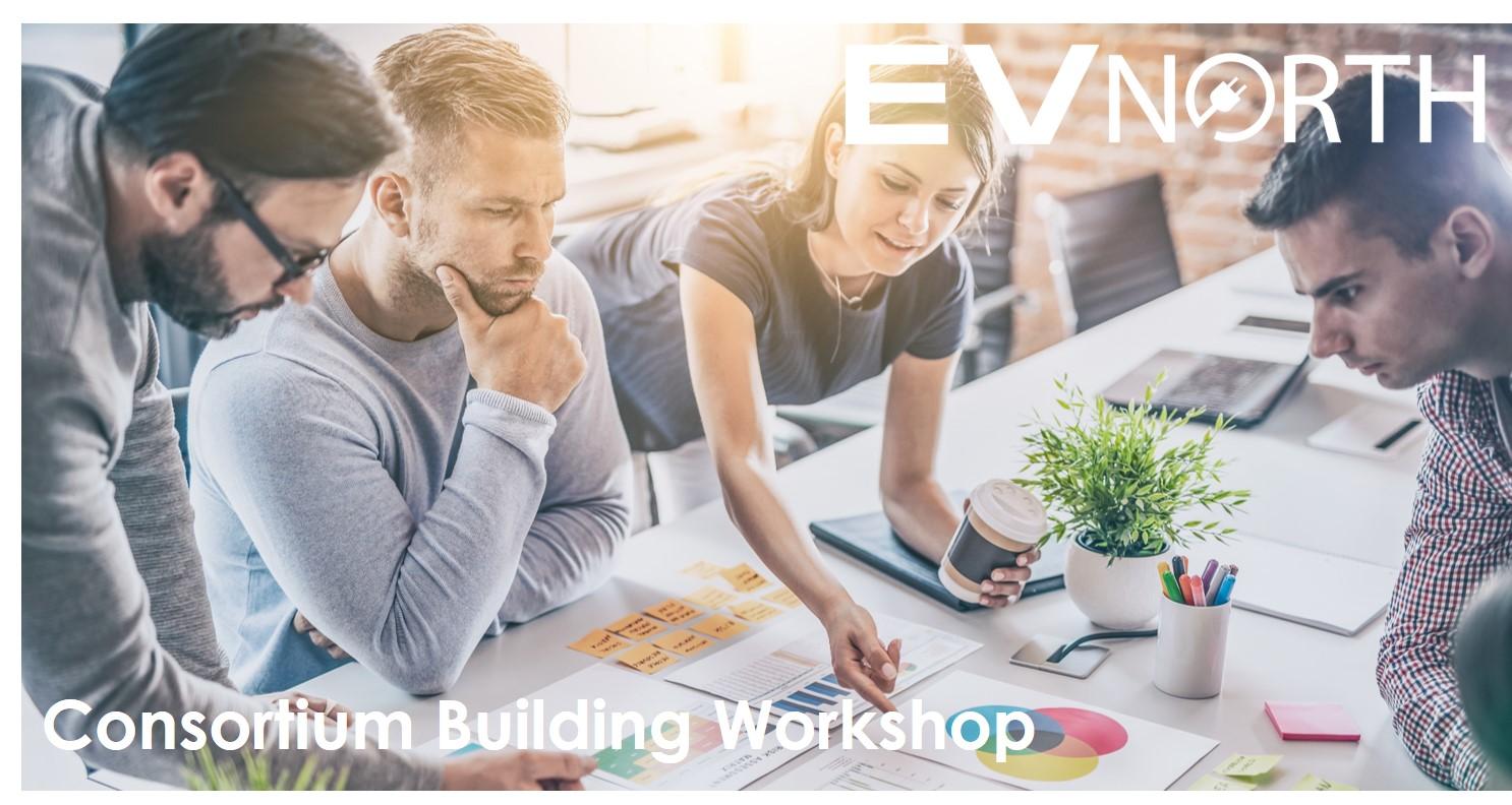 EV North - Consortium Building Workshop